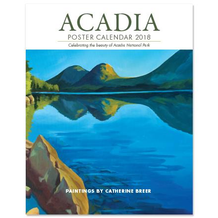 Acadia Poster Calendar 2018 by catherine breer
