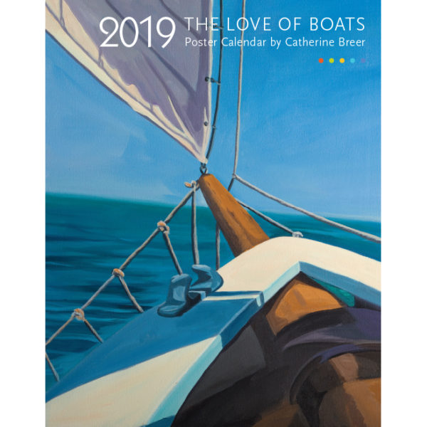 Catherine Breer The Love Of Boats Poster Calendar 2019