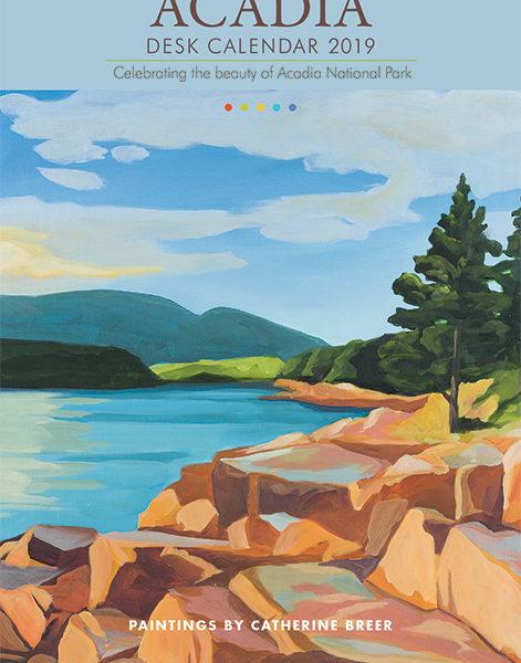 Catherine Breer 2019 Acadia Desk Calendar