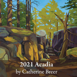 2021 Catherine Breer Acadia Art Calendar